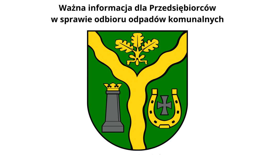 Ważna informacja dla Przedsiębiorców w sprawie odbioru odpadów komunalnych; Gmina Klembów.